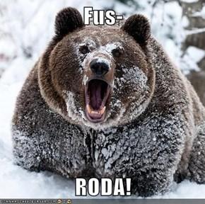 Fus-  RODA!