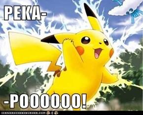 PEKA-  -POOOOOO!