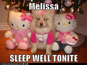 Melissa   SLEEP WELL TONITE