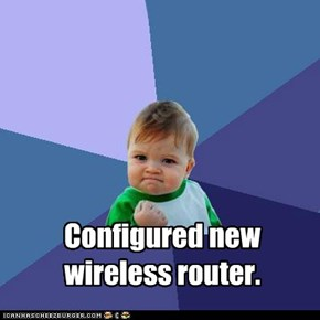 Configured new wireless router.