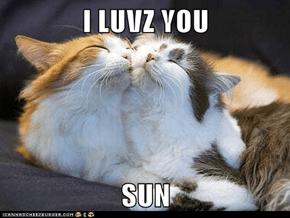 I LUVZ YOU  SUN