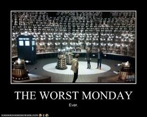 THE WORST MONDAY