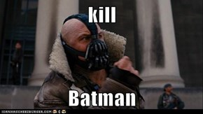 kill  Batman