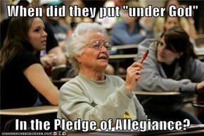 "When did they put ""under God""  In the Pledge of Allegiance?"