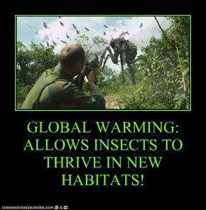 GLOBAL WARMING: ALLOWS INSECTS TO THRIVE IN NEW HABITATS!