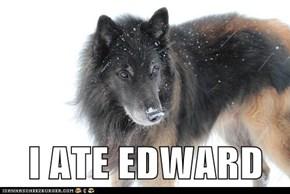 I ATE EDWARD