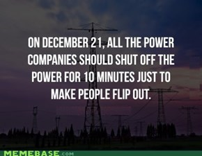 The power companies could make the prank of the century.