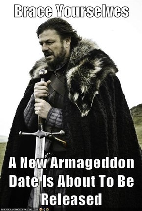 Brace Yourselves  A New Armageddon Date Is About To Be Released