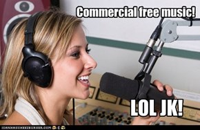 Commercial free music!