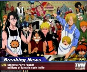 Breaking News - Ultimate Party Found!  millions of fangirls seek invite