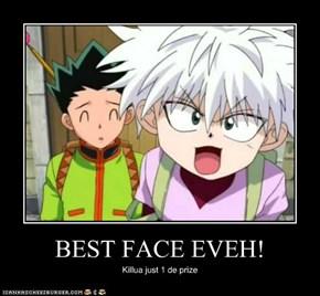 BEST FACE EVEH!
