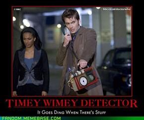 It's My Timey-Wimey Detector!...