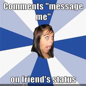 "Comments ""message me""  on friend's status"