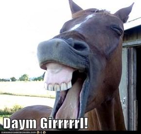 Daym Girrrrrl!
