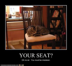 YOUR SEAT?