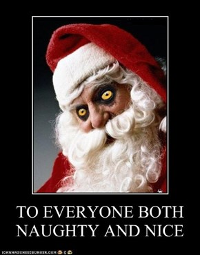 TO EVERYONE BOTH NAUGHTY AND NICE