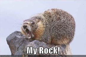 My Rock!