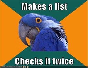 Makes a list  Checks it twice