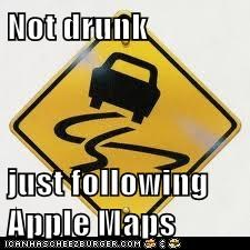 Not drunk  just following Apple Maps