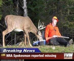 Breaking News - NRA Spokesman reported missing