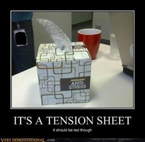 IT'S A TENSION SHEET