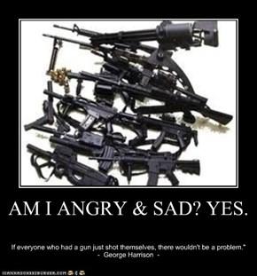 AM I ANGRY & SAD? YES.