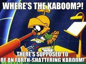 Y U No Go Boom?!