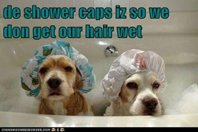 de shower caps iz so we don get our hair wet