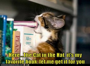 Here...The Cat in the Hat