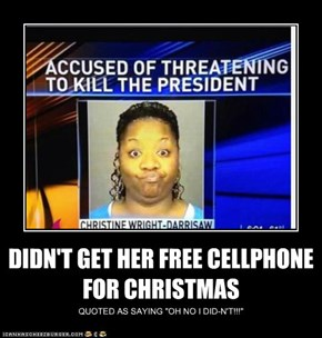 DIDN'T GET HER FREE CELLPHONE FOR CHRISTMAS