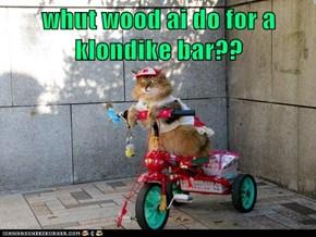 whut wood ai do for a klondike bar??