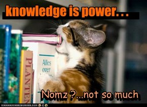 Knowledge is power...