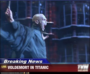Breaking News - VOLDEMORT IN TITANIC