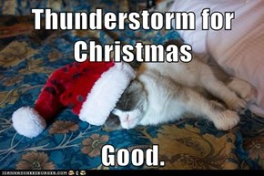 Thunderstorm for Christmas  Good.