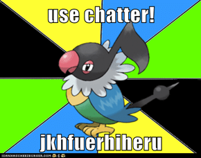 use chatter!  jkhfuerhiheru