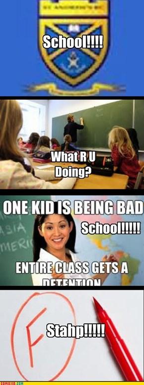 School STAHP!!!1!!