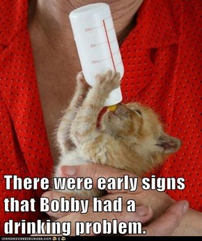 There were early signs that Bobby had a drinking problem.