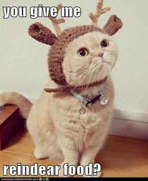 you give me  reindear food?