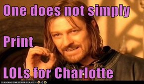 One does not simply Print LOLs for Charlotte