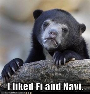 I liked Fi and Navi.