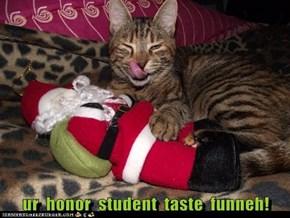 ur  honor  student  taste  funneh!