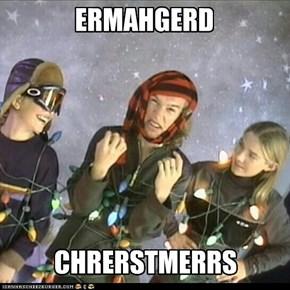 ERMAHGERD