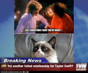 Breaking News - Yet another failed relationship for Taylor Swift?