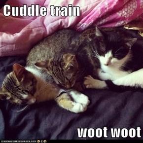 Cuddle train  woot woot