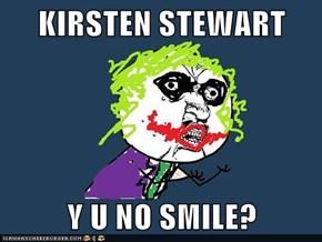 KIRSTEN STEWART  Y U NO SMILE?
