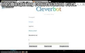 Most inspiring conversation ever.