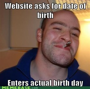 Website asks for date of birth  Enters actual birth day