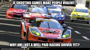 IF SHOOTING GAMES MAKE PEOPLE VIOLENT...