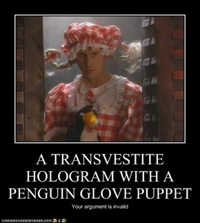 A TRANSVESTITE HOLOGRAM WITH A PENGUIN GLOVE PUPPET