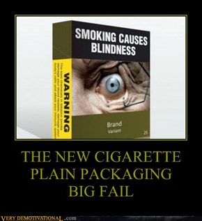 THE NEW CIGARETTE  PLAIN PACKAGING BIG FAIL